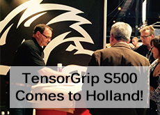 TensorGrip S500 Comes to Holland!